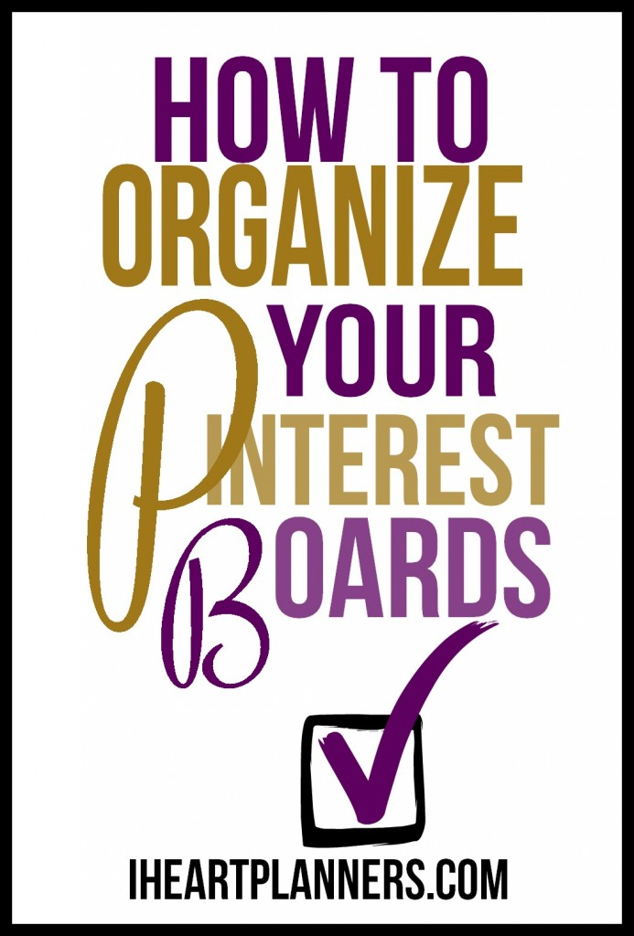 How to organize your Pinterest boards.