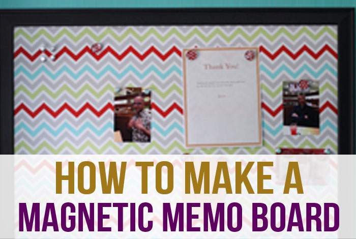 How to Make a Magnetic Memo Board