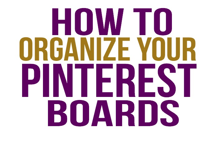 How to Organize Your Pinterest Boards