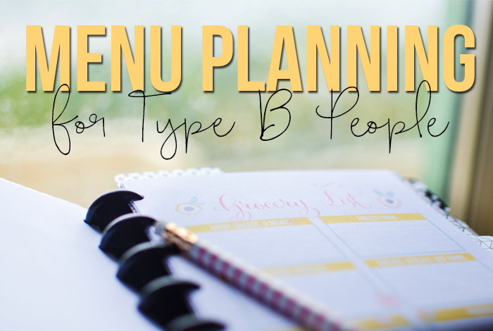 Menu planning for people with Type B personalities. You can plan too! - iheartplanners.com