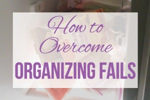 How to Deal with an Organizing Fail!