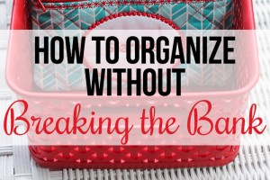 How to Organize without Breaking the Bank