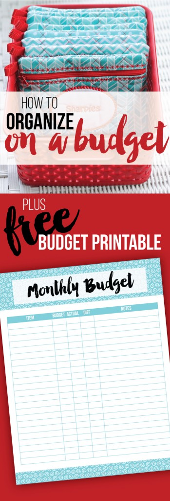 How to get organized on a budget PLUS a free monthly budget printable!