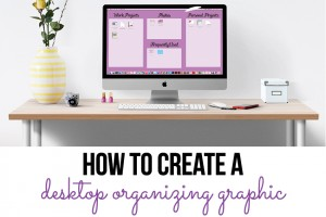 Organize Your Computer Desktop