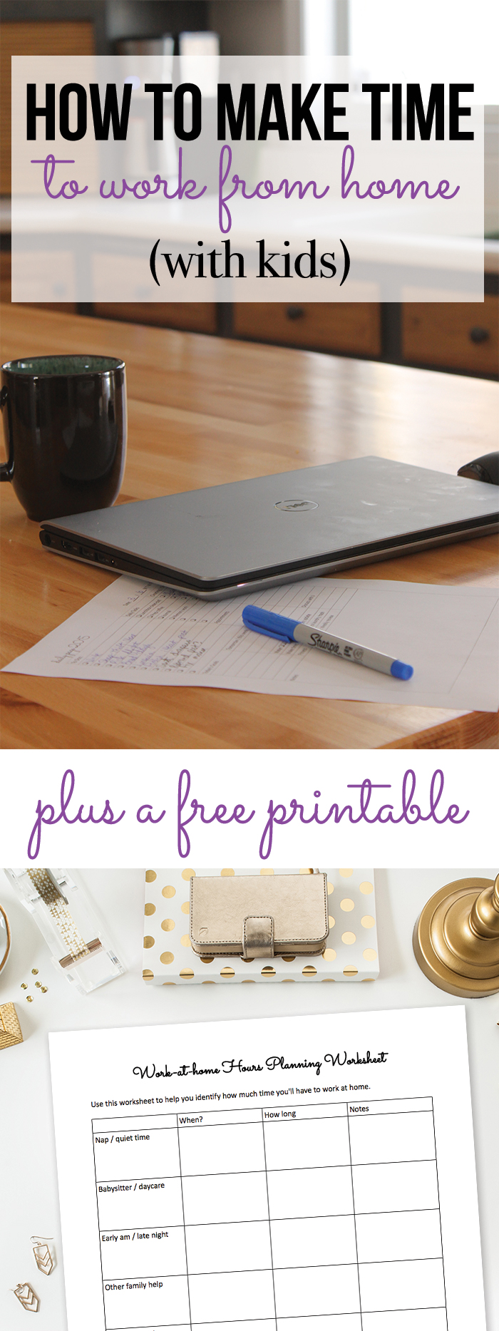 How to make time to work from one when you have kids. Also includes a free printable to help you plan your time and work.