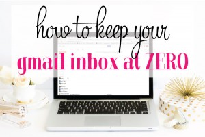 How to Keep Your Gmail Inbox at Zero!
