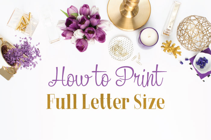 How to Print Full Letter Size