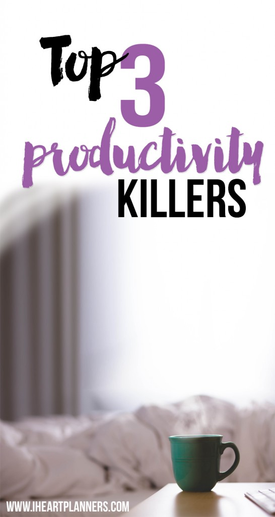 Top 3 Productivity Killers