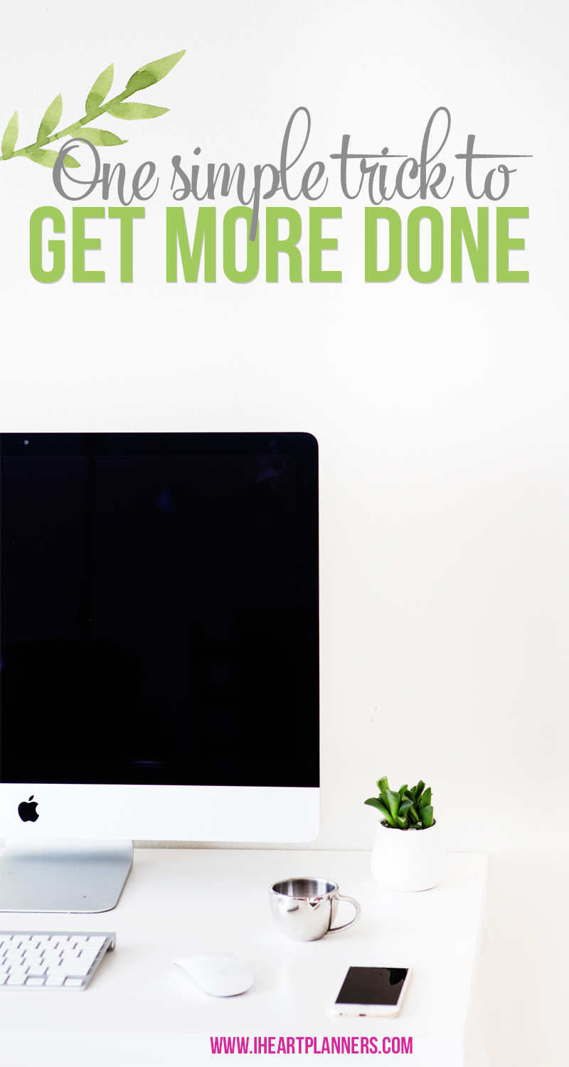 One simple trick to get more done! Often, I try to devise complicated systems to keep everything running, but I overlook the simplest things that would help me become more productive.