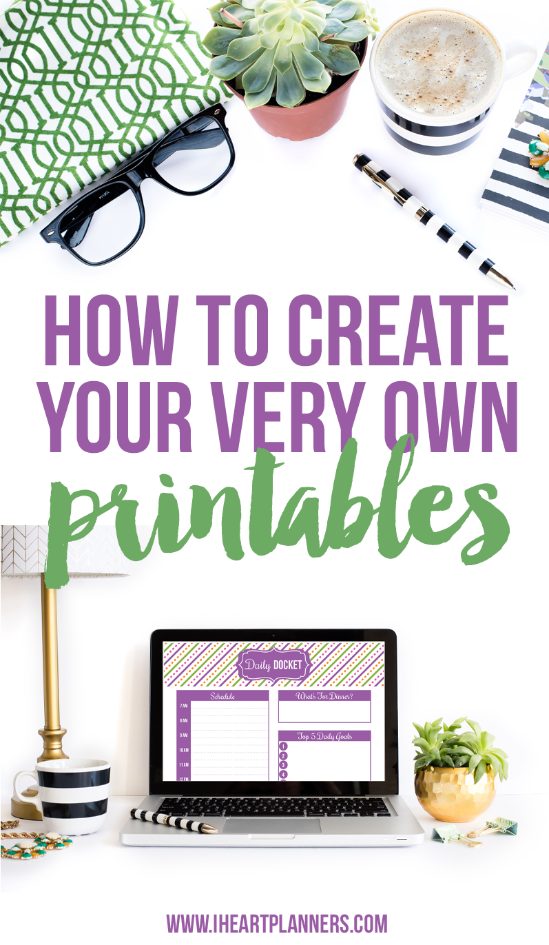 How to Create Your Own Printables - I Heart Planners