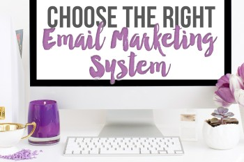 Choose The Right Email Marketing System