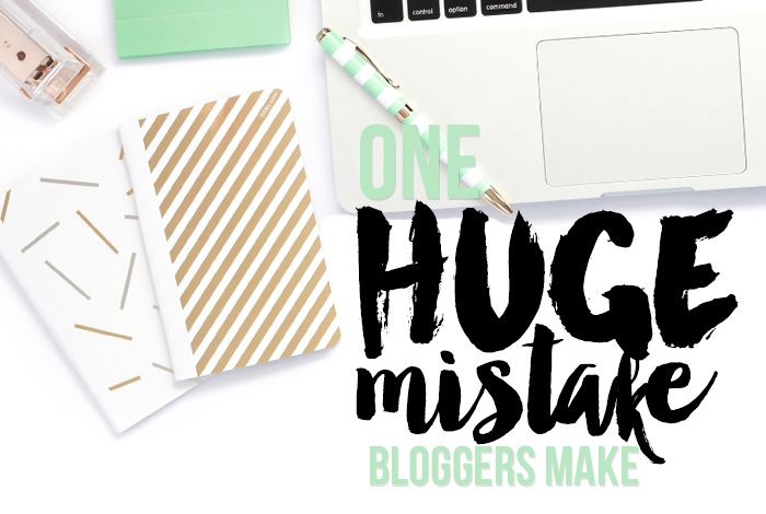 One Huge Mistake Bloggers Make