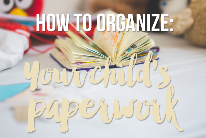 How to Organize Your Child's Paperwork