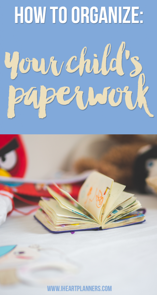 How to Organize Your Child's Paperwork - iheartplanners.com