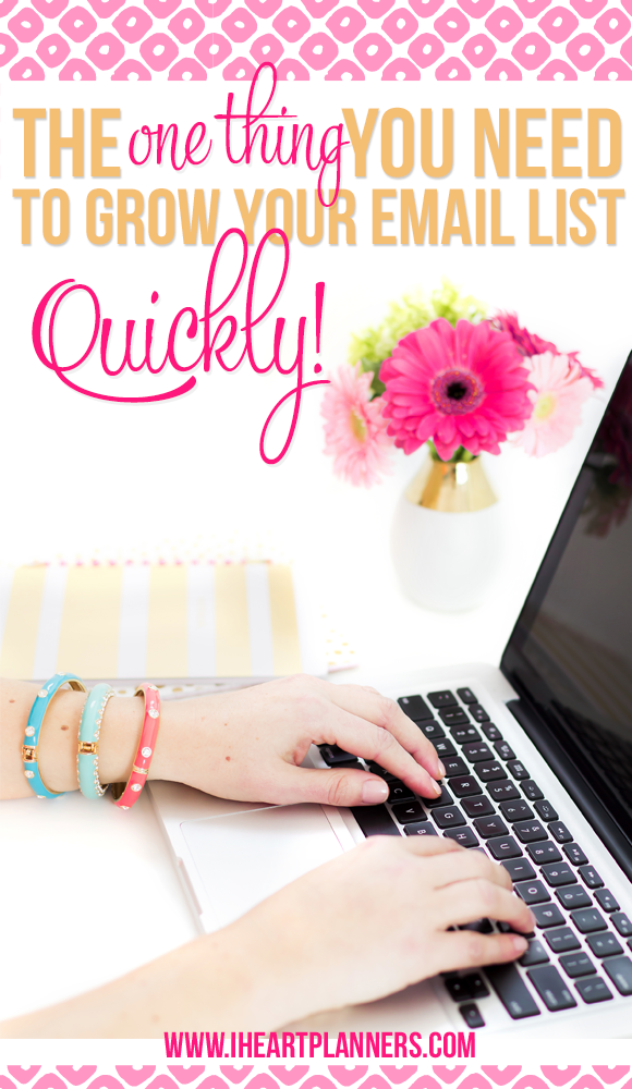 The One Thing you need to Grow Your Email List Quickly - iheartplanners.com