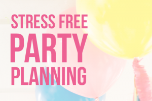Stress Free Party Planning