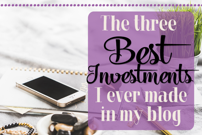 The 3 Best Investments I Ever Made In My Blog
