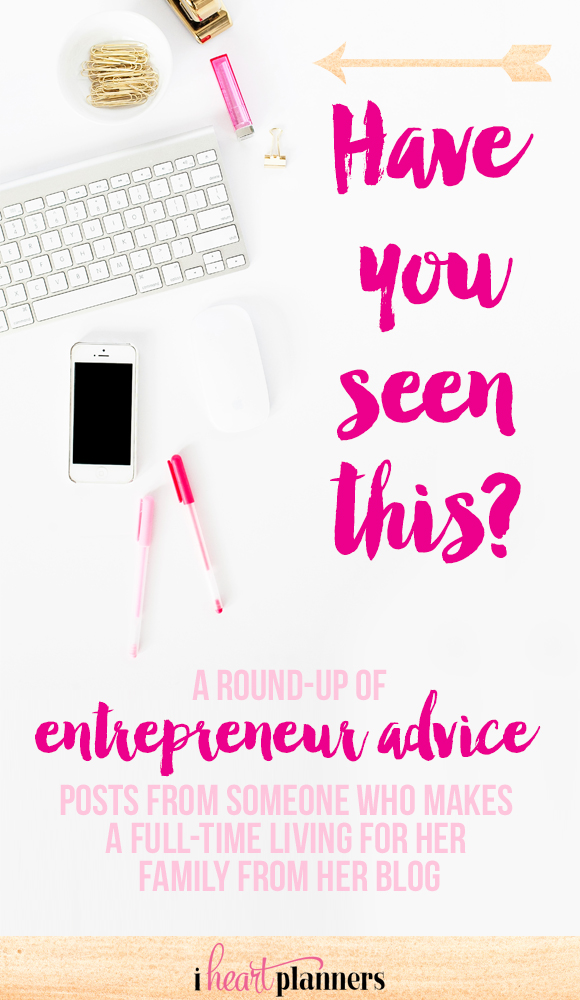 If you have just discovered I Heart Planners recently and haven't had a chance to read some of my entrepreneur advice posts, I've got a treat for you today. I'm busy redesigning my blog to make those posts much easier to find, but it is taking a while. Meanwhile, here's some of my posts for entrepreneurs for you to check out. Have you seen this? | iheartplanners.com