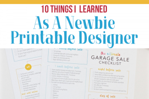 Top 10 Things I learned as a Newbie Printable Designer