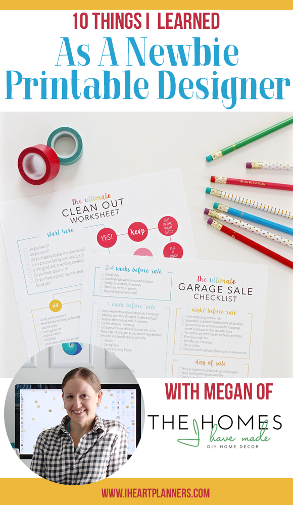 Guest post from Megan of The Homes I Have Made | I'm here to share a bit about what I've learned as a newbie printable designer as I built my printable collection from the ground up and offer some tips and tricks for anyone hoping to start their own collection too! - iheartplanners.com