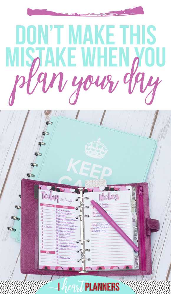 """An easy mistake to make when you plan your day is to make your """"to-do"""" list more of a """"wish list."""" Here are some of the tips I have for planning a successful day and sticking to it. - www.iheartplanners.com"""