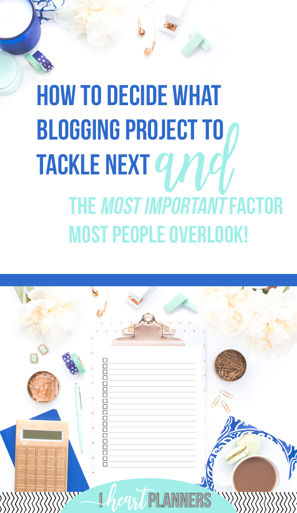 There are so many ideas I have for my blog and website, and project I want to create, but with only so much time, its important to make the best decision for your business with the time you have. Here is how I decide what project to tackle next and the most important factor most people overlook. - www.iheartplanners.com