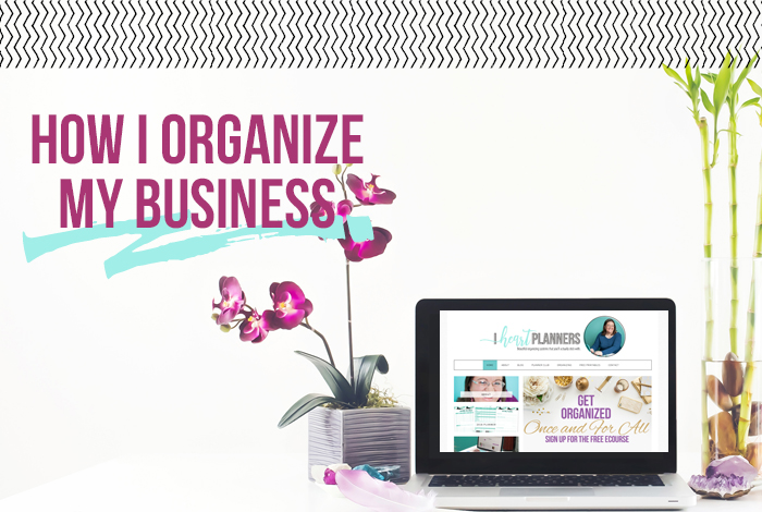 How I Organize My Entire Blog and Business