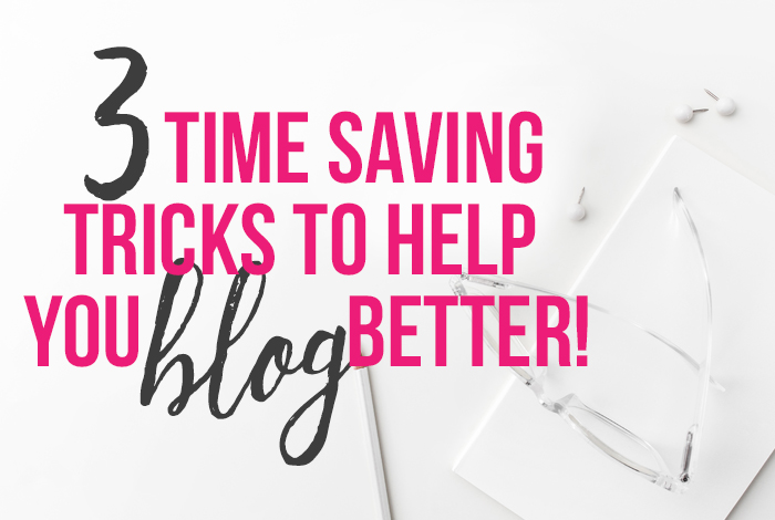 Three time saving tricks to help you blog better