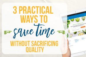 Three Practical Ways to Save Time