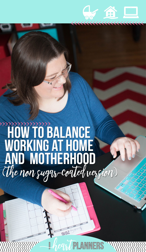 Balancing working and motherhood as a WAHM - I won't pretend that I have it even close to figured out. What I can give you is a few non sugar-coated truths that I've learned that I think will help you. It will be messy sometimes, its ok if now is not the right time, don't put too much stock in all the advice out there, you might feel alone, but you're not, its okay to ask for and accept help, and know that you'll never get it all done, so stop trying. - iheartplanners.com