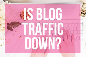 Is Blog Traffic Down?