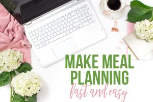 Make Meal Planning Fast and Easy