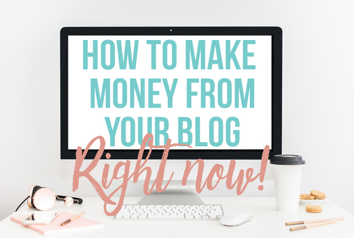 How to Make Money from Your Blog Right Now