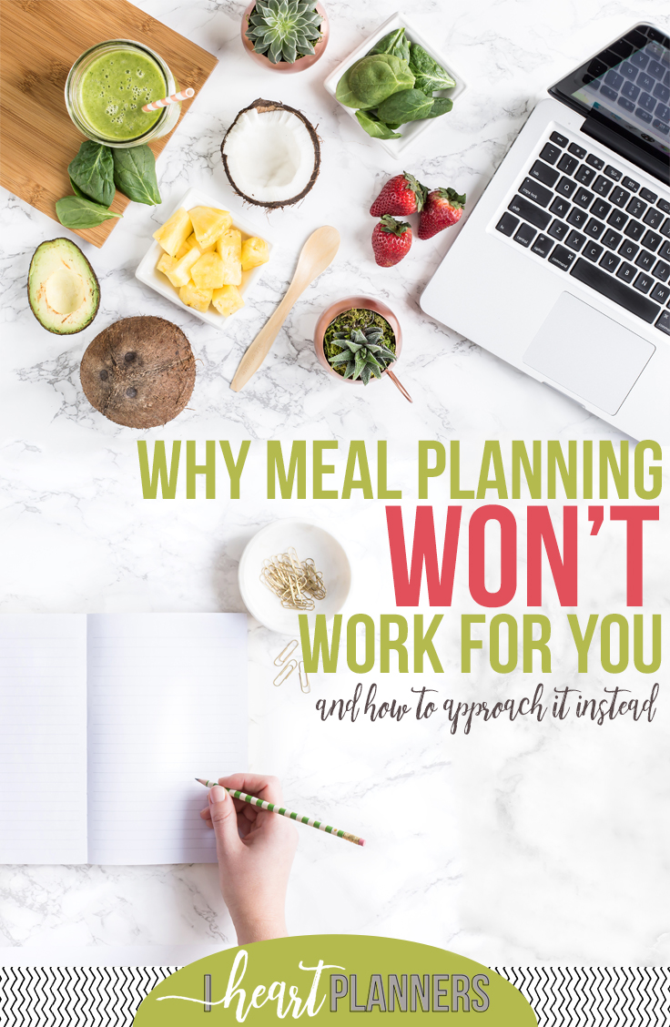 If you're like me and haven't managed to meal plan consistently long term (or at all), don't give up! Instead, look at what derailed you in the past, and avoid those mistakes in the future. - iheartplanners.com