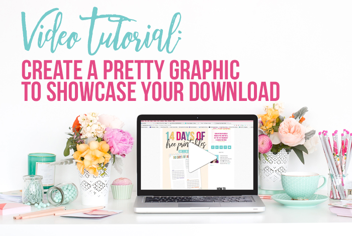 Tutorial: Create a Pretty Graphic to Showcase Your Download