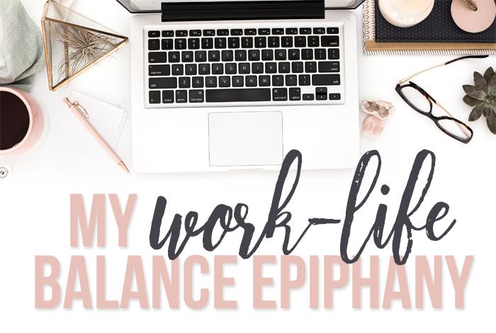 My Work-Life Balance Epiphany