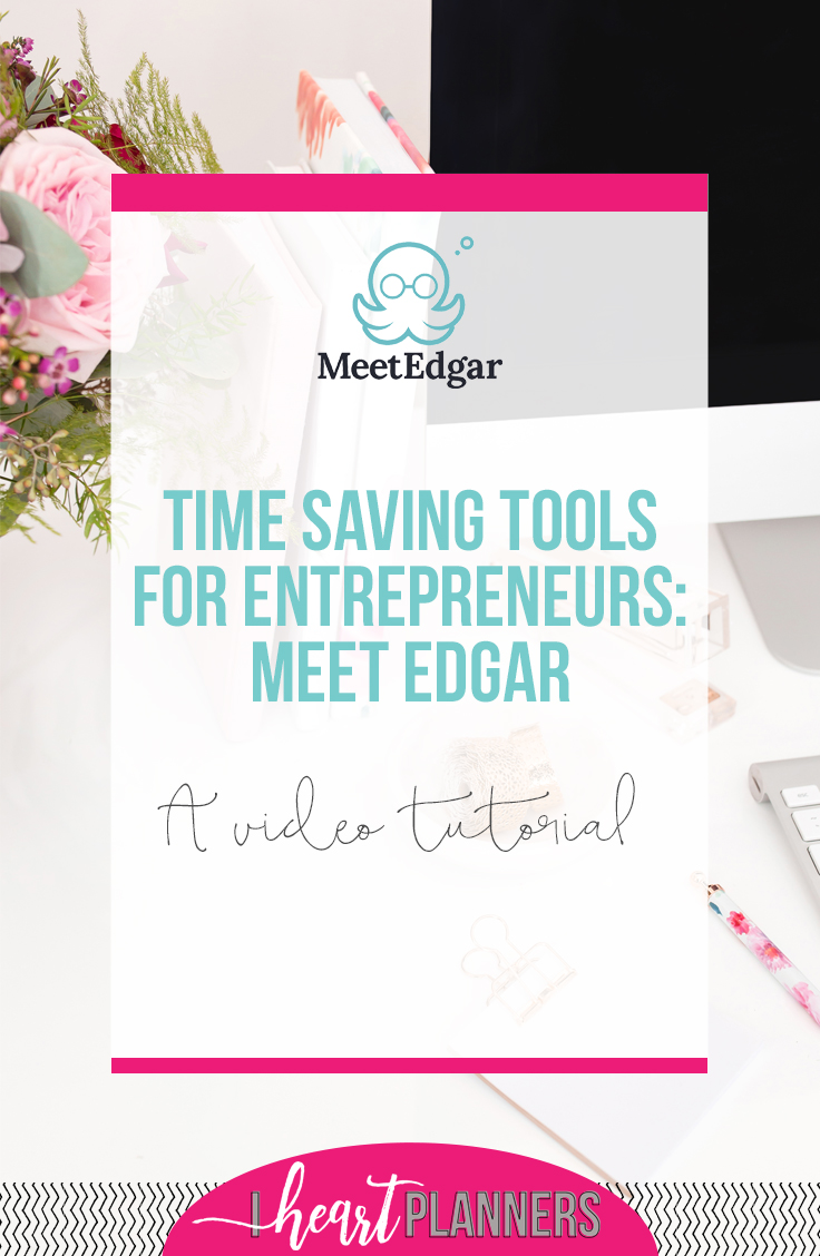 Time saving tools for entrepreneurs: Meet Edgar. A video tutorial from iheartplanners.com