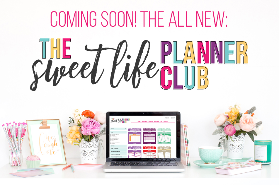 Coming Soon! The all new Sweet Life Planner Club. Join the waitlist today!