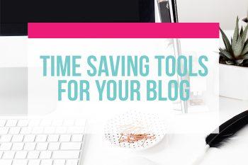 My Favorite Time Saving Tools