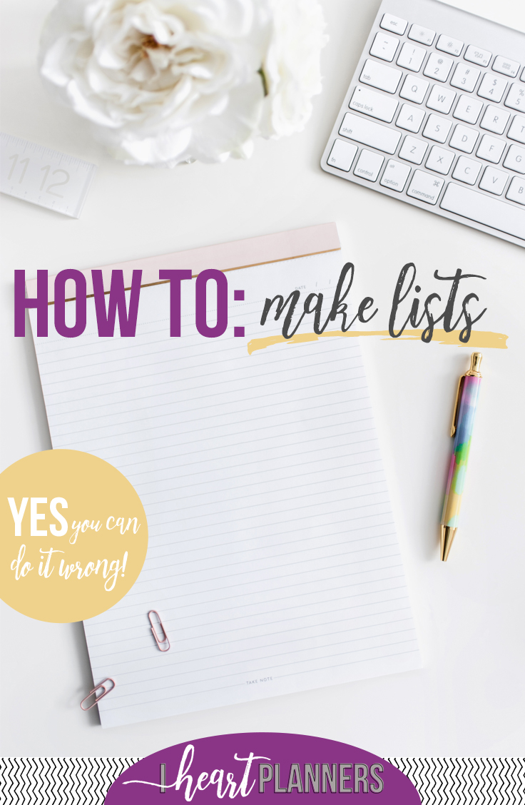 It's no secret that I love making lists, but with all my experience I've come to see how there is a right and a wrong way. Here's my take on how to make lists. - iheartplanners.com