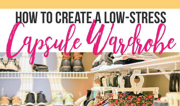 Create a Low Stress Capsule Wardrobe