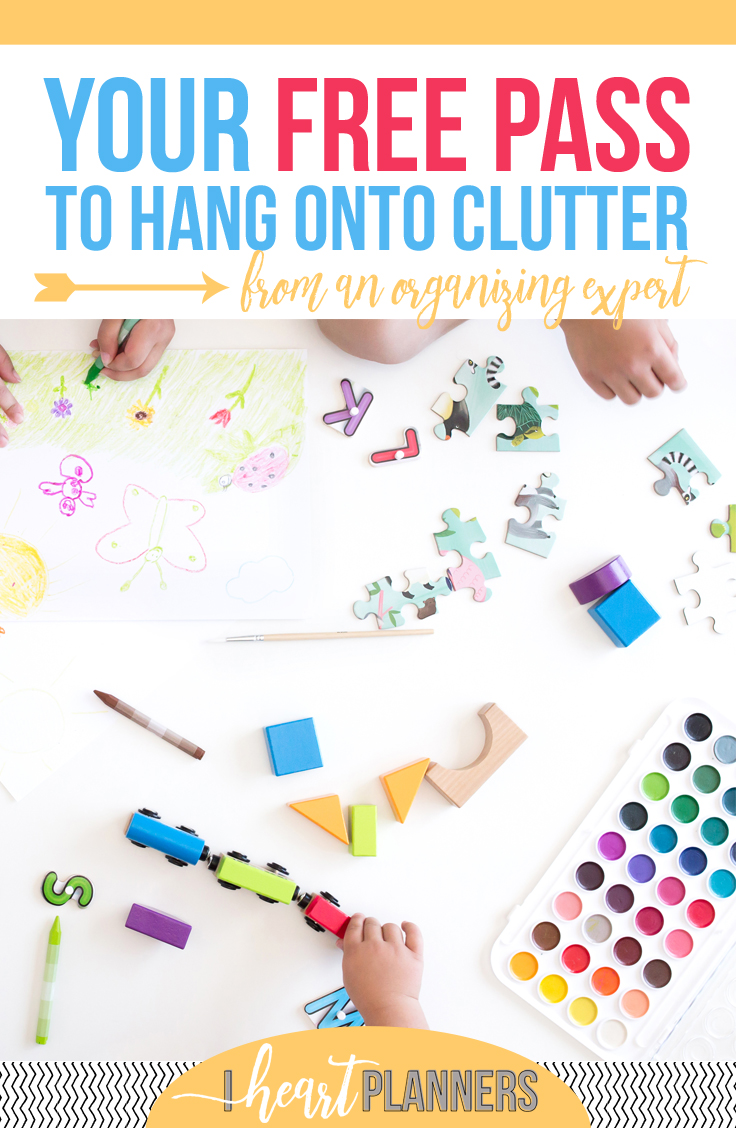 Here's your free pass to hang onto clutter (from an organizing expert)! - www.iheartplanners.com