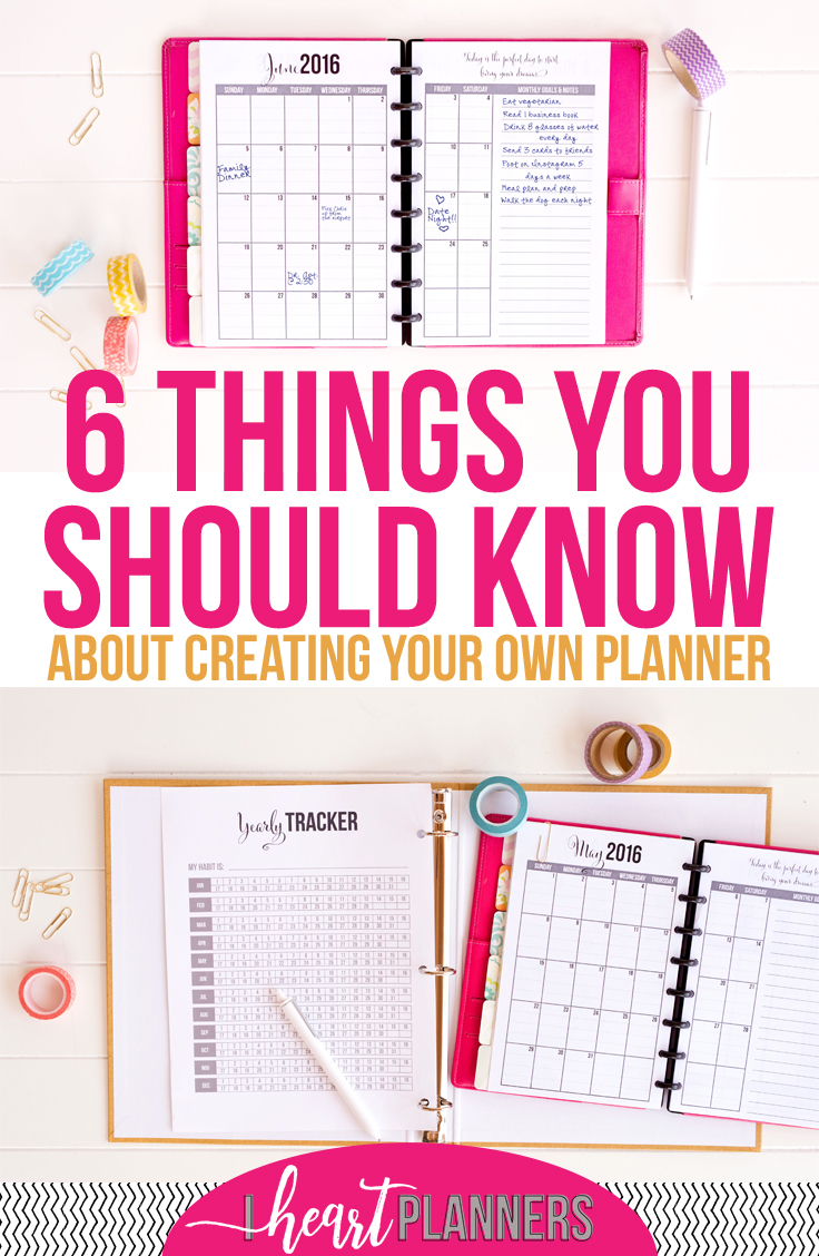 6 things you should know about creating your own planner from my years of experience. - iheartplanners.com