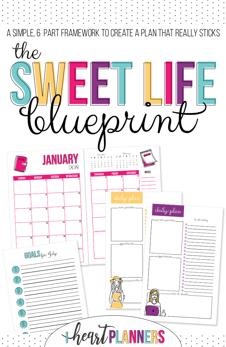 Join us for the Sweet Life Blueprint - a simple, 6-part framework to create a plan that really sticks. - iheartplanners.com