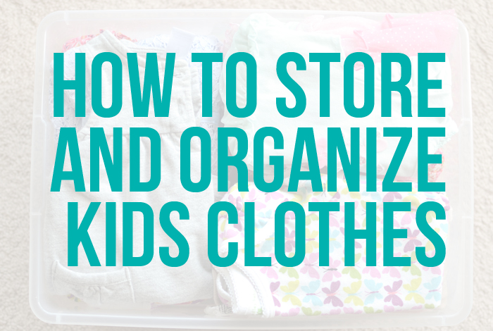 How to Store and Organize Kids Clothing