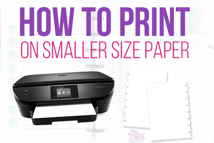 How to Print on Smaller Size Paper