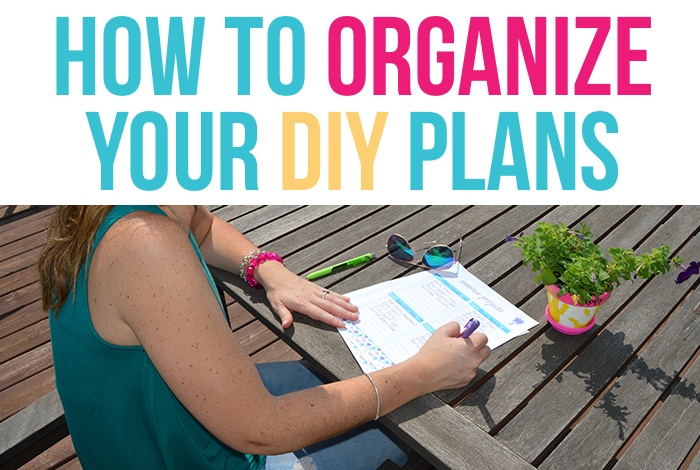 Summer Projects: How to organize your DIY Plans