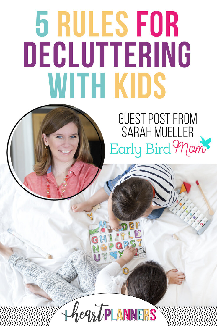 Follow these 5 easy rules for easier decluttering (and happier homes!) with kids. Guest post from Sarah Mueller of Early Bird Mom.
